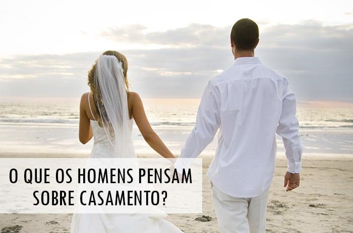 O que os Homens pensam sobre Casamento?