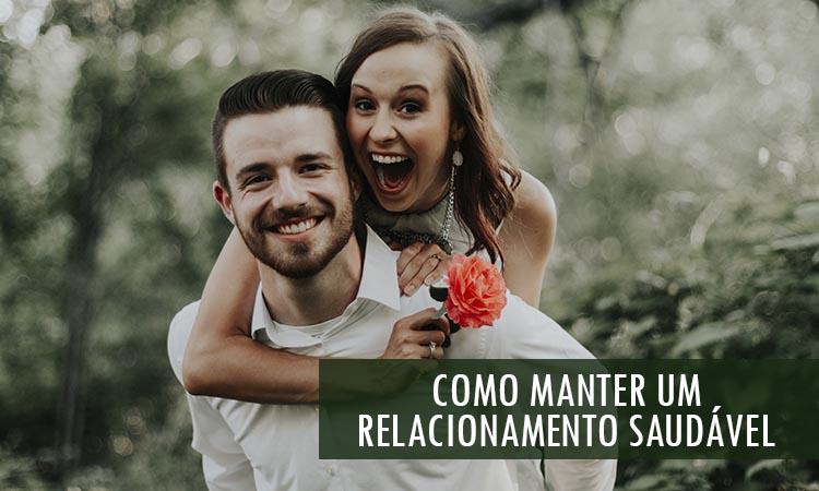 Como manter um Relacionamento Saudável: As 03 Regras