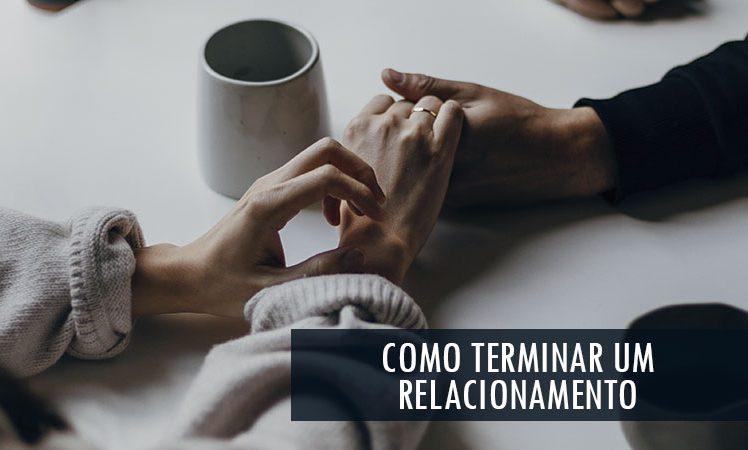 Como Terminar um Relacionamento (de forma Respeitosa)
