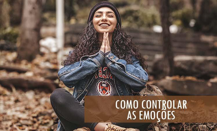 Como Controlar as Emoções: 03 Passos Práticos