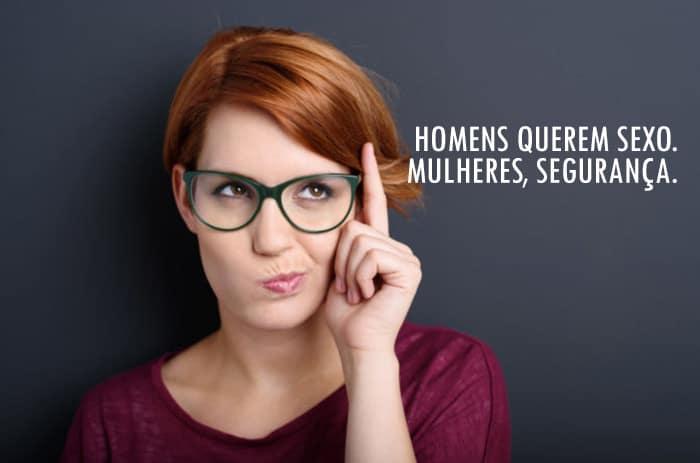homens querem sexo e mulheres querem segurança - autoridade feminina