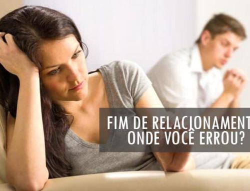Fim de Relacionamento: Onde você pode ter errado?