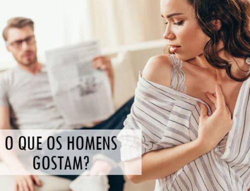 O que os Homens gostam… Duvido que você pensou nisso!