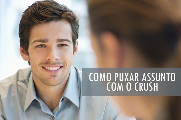 Como puxar Assunto com o Crush? [Exemplos práticos!]