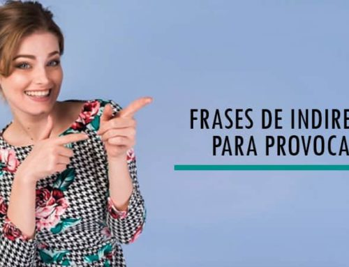 Frases de Indiretas para Provocar uma Pessoa com Sucesso!